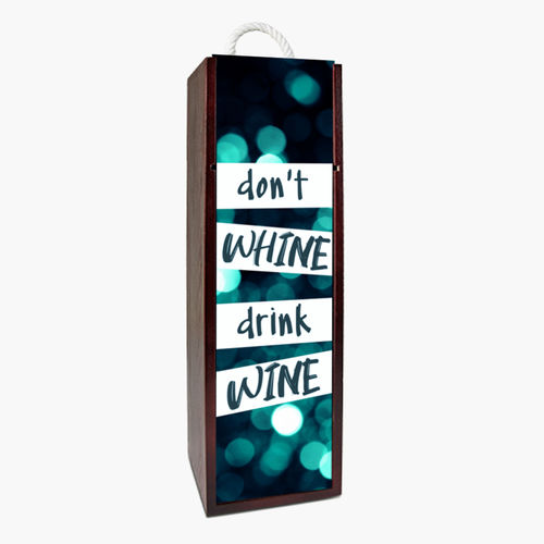 Wine Box - Don't Whine Drink Wine